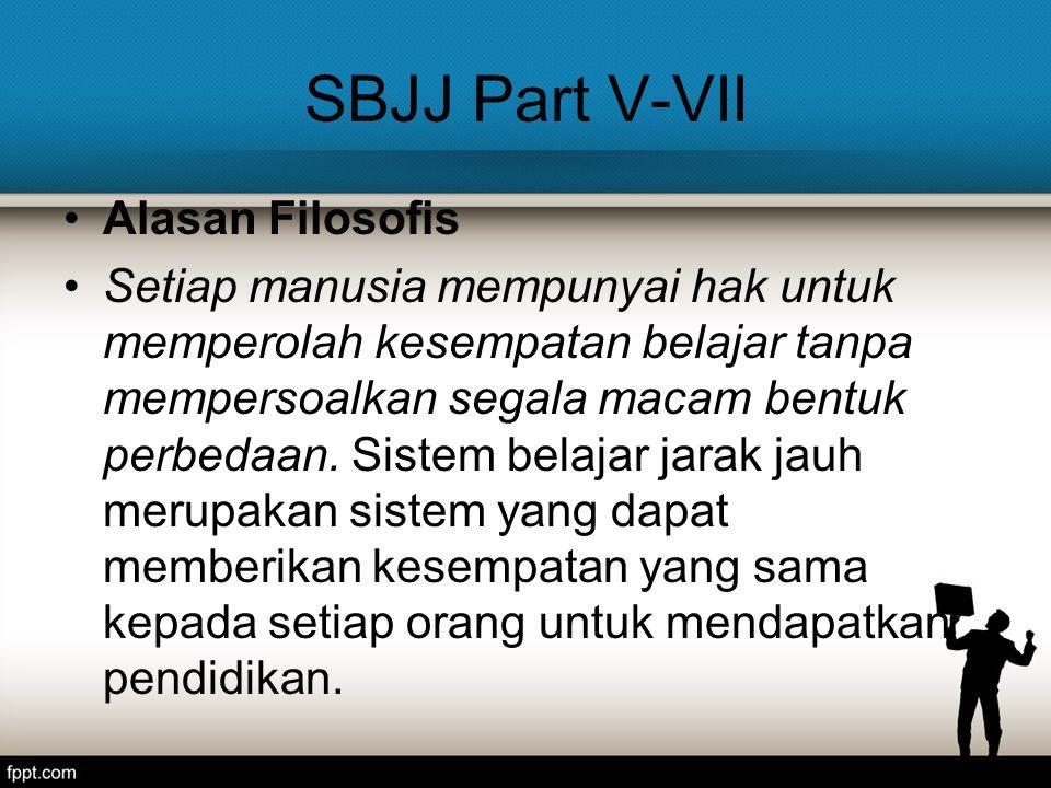 SBJJ Part V-VII Alasan Filosofis Setiap manusia mempunyai hak untuk memperolah kesempatan belajar tanpa mempersoalkan segala macam bentuk perbedaan.