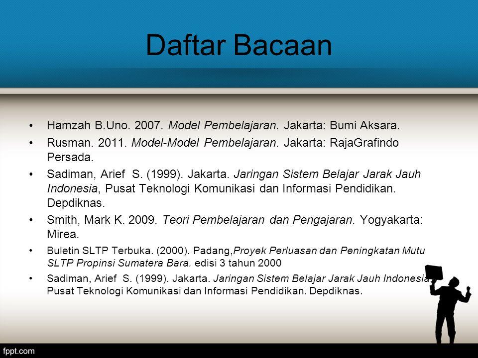 Daftar Bacaan Hamzah B.Uno. 2007. Model Pembelajaran.