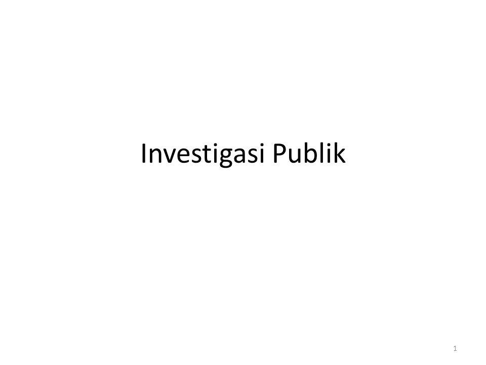 Obyek investigasi Individu dan segala sesuatu yang terkait dengaan perbuatan curang.