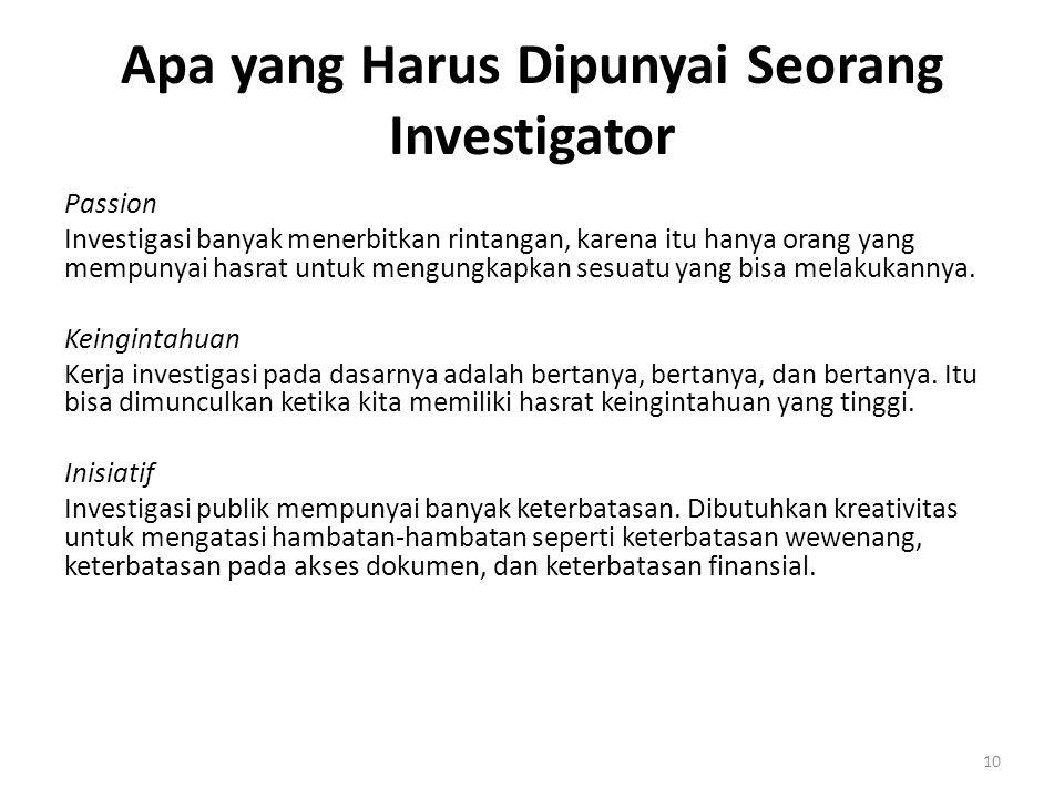 Apa yang Harus Dipunyai Seorang Investigator Passion Investigasi banyak menerbitkan rintangan, karena itu hanya orang yang mempunyai hasrat untuk meng