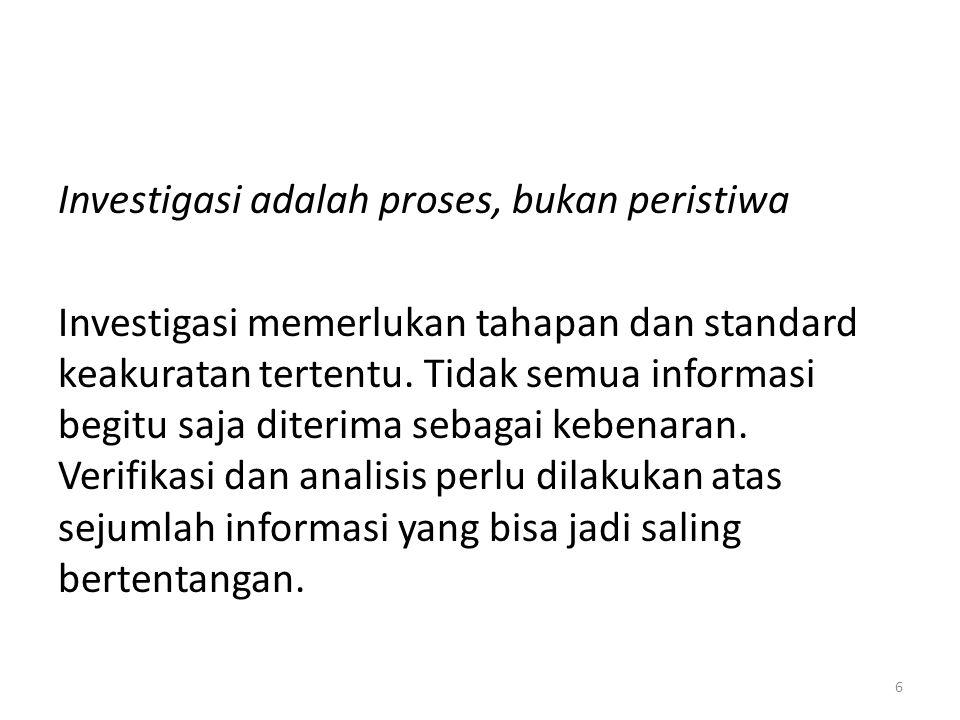 Langkah perencanaan investigasi adalah: Mendaftar sumber-sumber informasi yang mungkin Menyusun kriteria kecukupan bukti Membuat metode Membuat jadwal dan anggaran 27