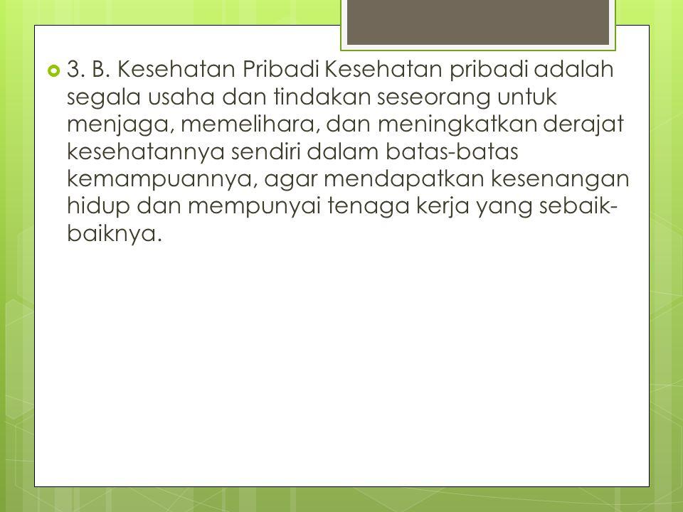  3.Mencegah pencemaran terhadap lingkungan  a.