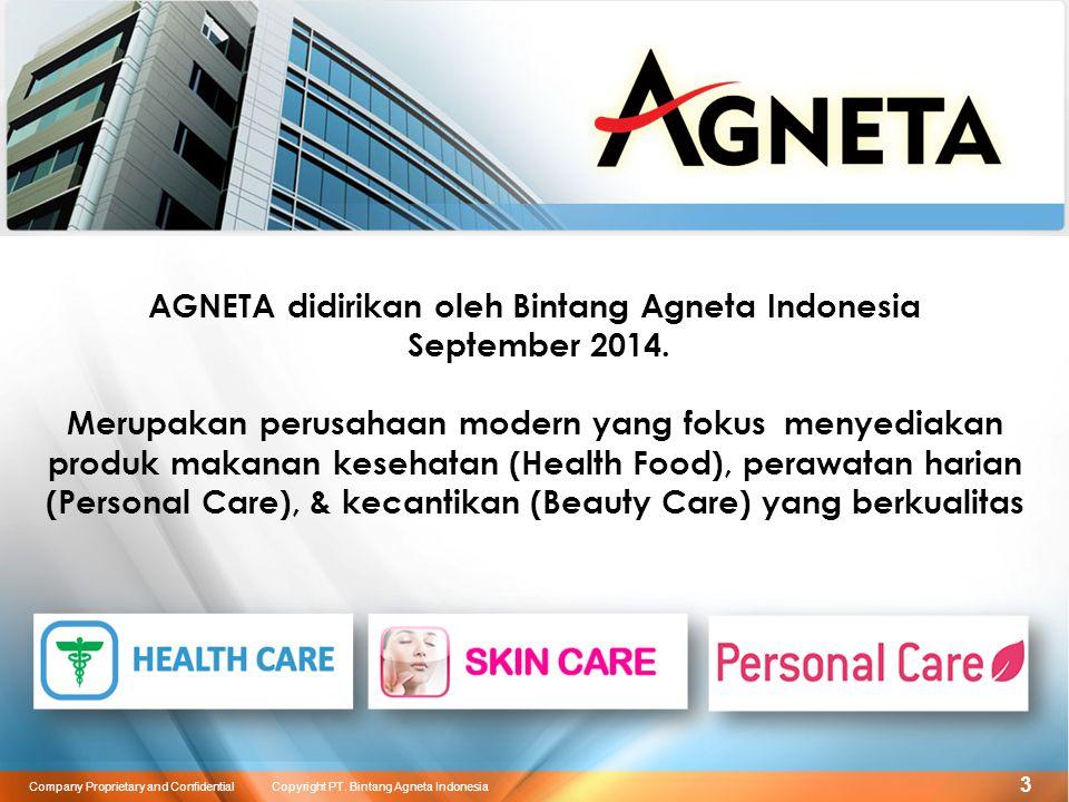 3 AGNETA didirikan oleh Bintang Agneta Indonesia September 2014.