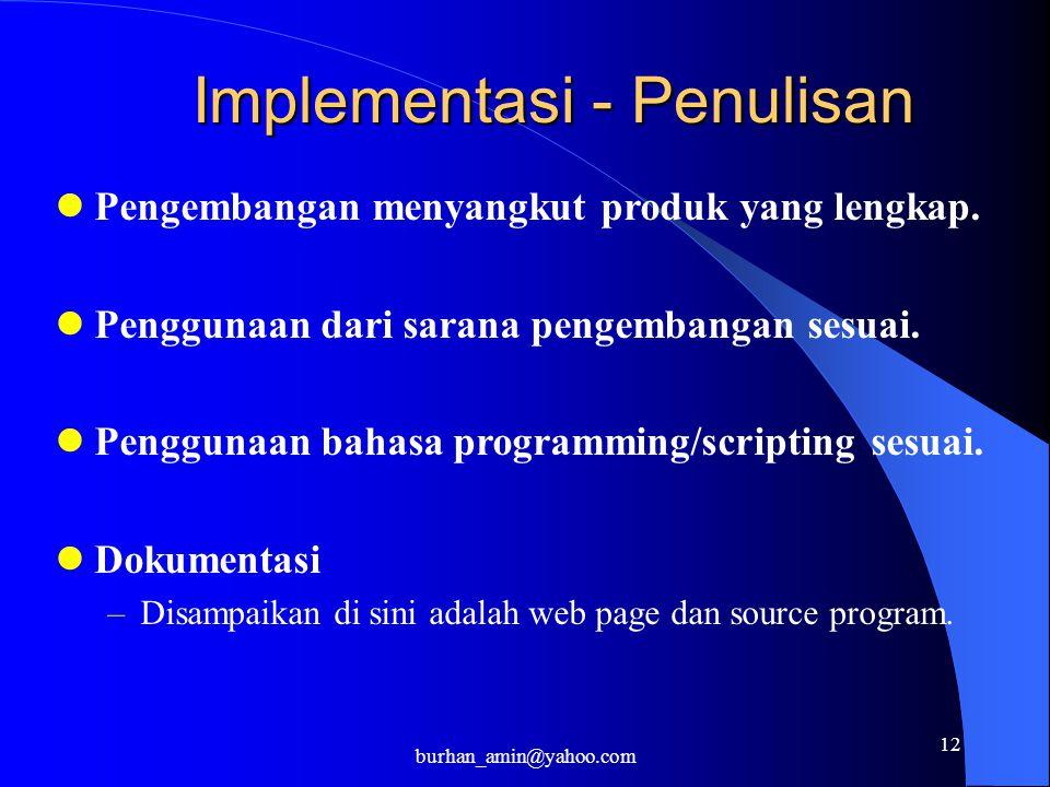 12 Implementasi - Penulisan Pengembangan menyangkut produk yang lengkap. Penggunaan dari sarana pengembangan sesuai. Penggunaan bahasa programming/scr