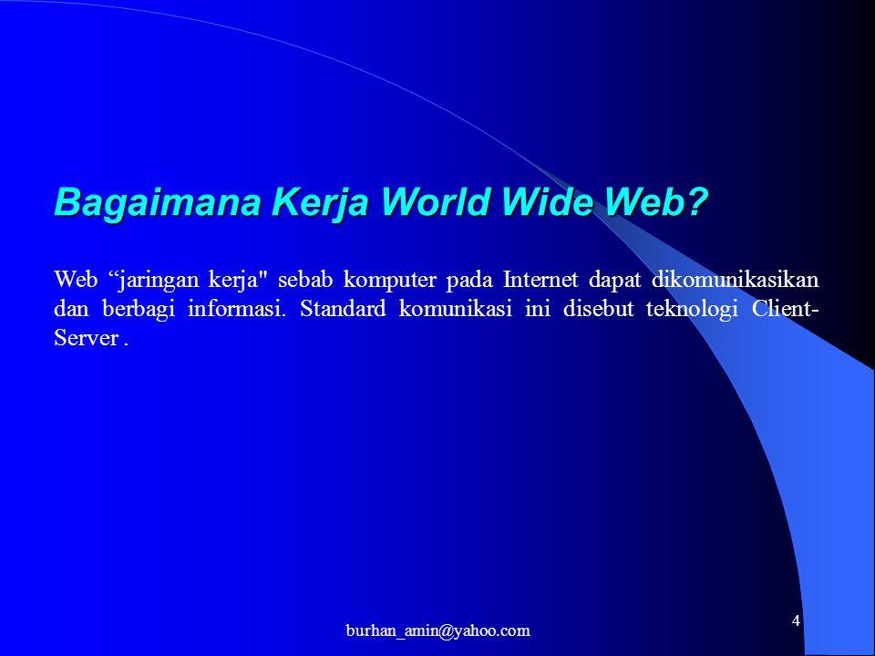 5 Aplikasi Web dengan menggunakan Client/Server Arsitektur Komputer anda adalah klien, dengan browser perangkat lunak Mengakses ke suatu server via suatu link pada suatu halaman web, dan server mengirimkan file diminta (contoh: suatu halaman web) Klien menggunakan browser perangkat lunak untuk menginterpretasikan dan menampilkan file.