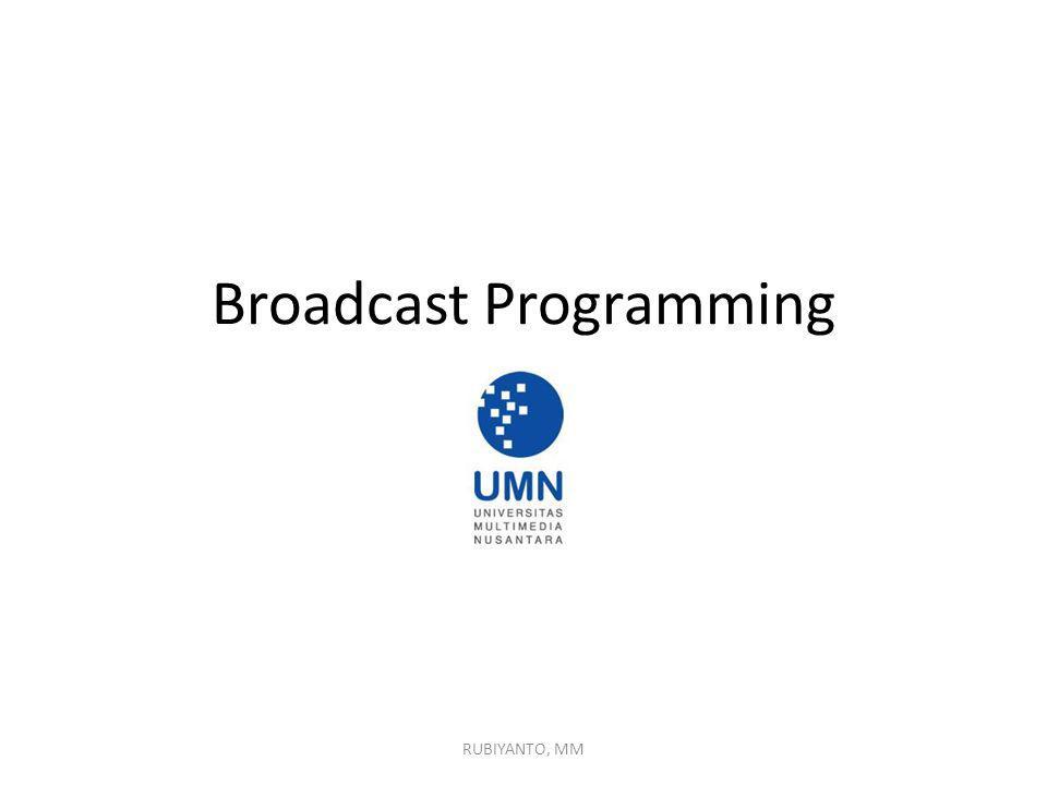 Broadcast Programming RUBIYANTO, MM