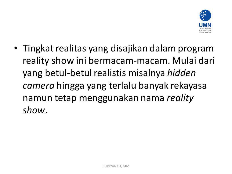 Tingkat realitas yang disajikan dalam program reality show ini bermacam-macam.