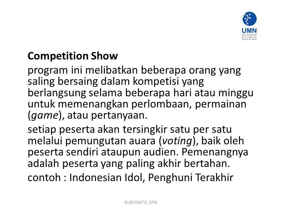 Competition Show program ini melibatkan beberapa orang yang saling bersaing dalam kompetisi yang berlangsung selama beberapa hari atau minggu untuk memenangkan perlombaan, permainan (game), atau pertanyaan.