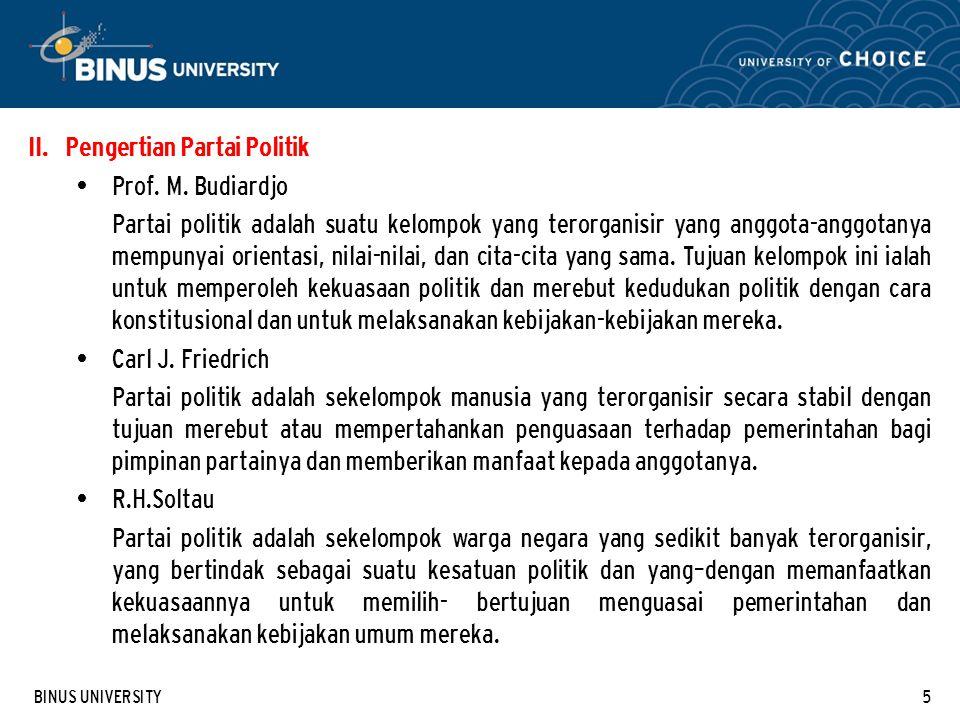 BINUS UNIVERSITY5 II.Pengertian Partai Politik Prof.