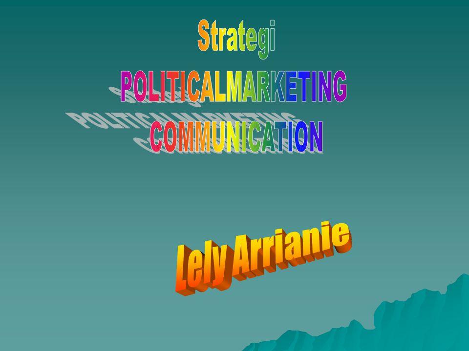 STRATEGI BERBURU PEMILIH Strategi ini berlawanan dalam setiap aspek dengan strategi mobilisasi.