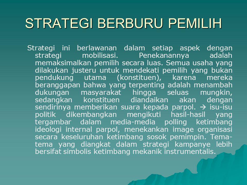 STRATEGI PEMENANGAN PEMILU   Dengan kelima jenis trade off, dapat dilakukan dua strategi untuk memenangkan pemilu: * Strategi mobilisasi (mobilizing