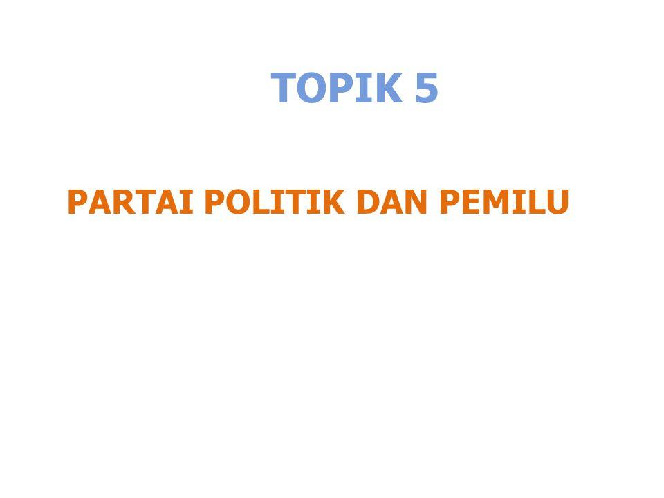 TOPIK 5 PARTAI POLITIK DAN PEMILU