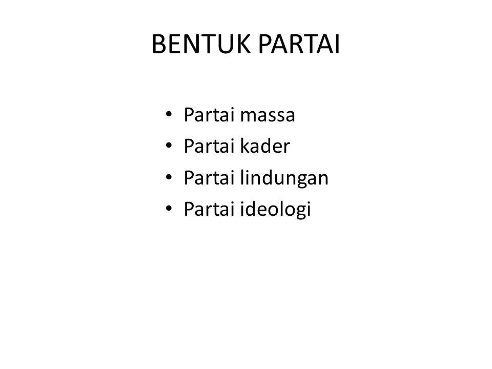 SISTEM PARTAI Sistem partai tunggal – Monoparty System – Hagemonic System – Dominant System Sistem 2 partai Sistem multi partai