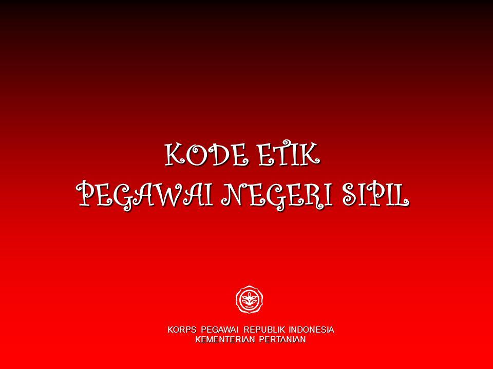 KODE ETIK PEGAWAI NEGERI SIPIL KORPS PEGAWAI REPUBLIK INDONESIA KEMENTERIAN PERTANIAN