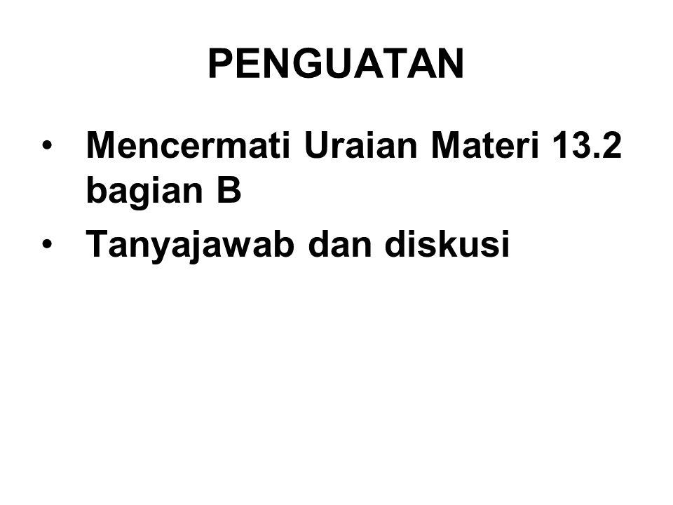 PENGUATAN Mencermati Uraian Materi 13.2 bagian B Tanyajawab dan diskusi