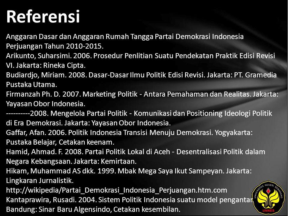 Referensi Anggaran Dasar dan Anggaran Rumah Tangga Partai Demokrasi Indonesia Perjuangan Tahun 2010-2015.