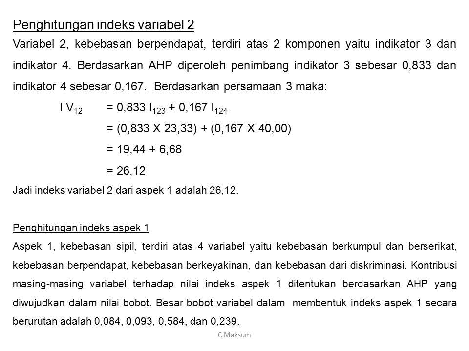 Penghitungan indeks variabel 2 Variabel 2, kebebasan berpendapat, terdiri atas 2 komponen yaitu indikator 3 dan indikator 4. Berdasarkan AHP diperoleh
