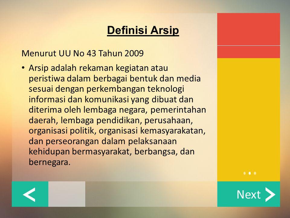 Next Menurut UU No 43 Tahun 2009 Arsip adalah rekaman kegiatan atau peristiwa dalam berbagai bentuk dan media sesuai dengan perkembangan teknologi inf