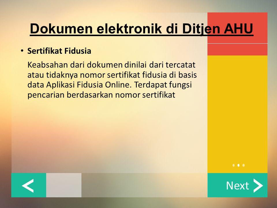 Next Dokumen elektronik di Ditjen AHU Sertifikat Fidusia Keabsahan dari dokumen dinilai dari tercatat atau tidaknya nomor sertifikat fidusia di basis