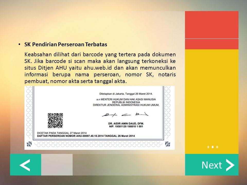 SK Pendirian Perseroan Terbatas Keabsahan dilihat dari barcode yang tertera pada dokumen SK. Jika barcode si scan maka akan langsung terkoneksi ke sit