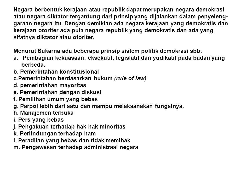 c.Negara berdasarkan hukum Negara Indonesia menganut hukum dalam arti luas dan material.