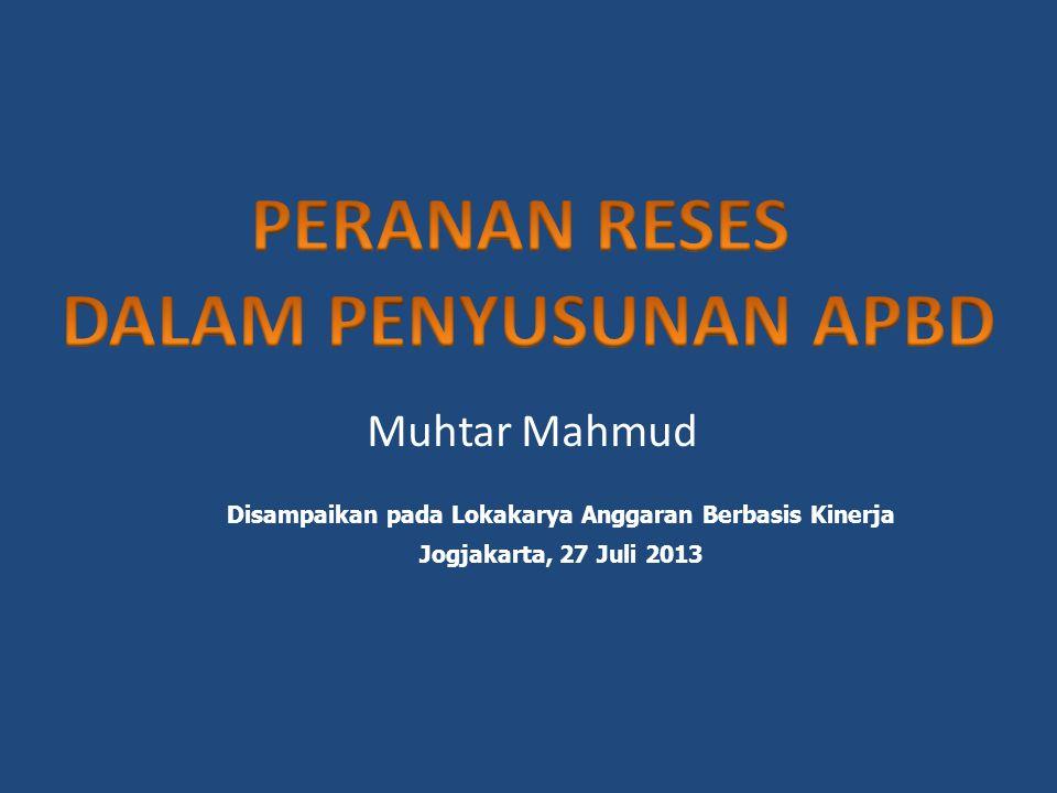 Muhtar Mahmud Disampaikan pada Lokakarya Anggaran Berbasis Kinerja Jogjakarta, 27 Juli 2013