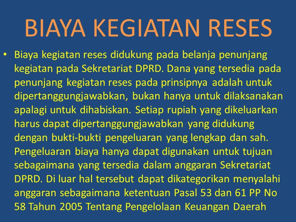 BIAYA KEGIATAN RESES Biaya kegiatan reses didukung pada belanja penunjang kegiatan pada Sekretariat DPRD. Dana yang tersedia pada penunjang kegiatan r