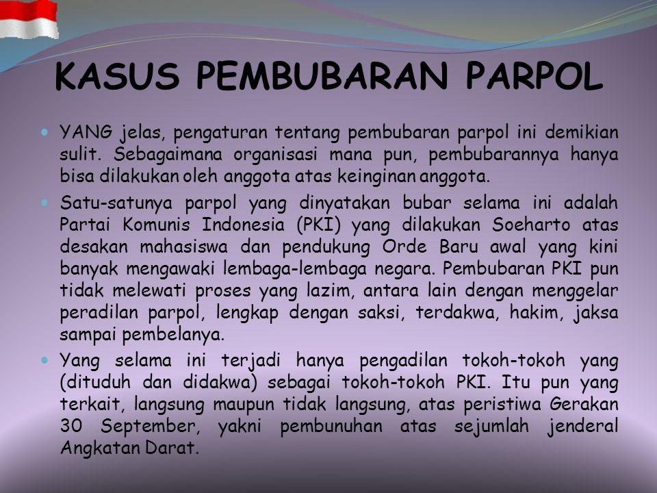 PEMBUBARAN PARPOL DIDALAM NEGERI Pembubaran Masyumi (Keppres No. 200 Tahun 1960) Pembubaran PSI (Keppres No. 201 Tahun 1960) Pembubaran PKI (Keppres N