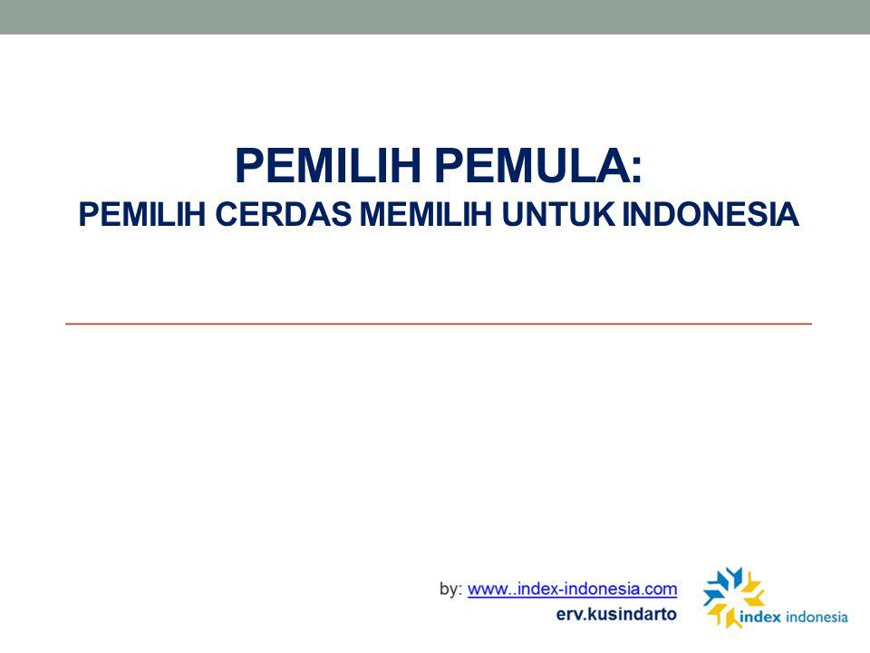 PEMILIH PEMULA: PEMILIH CERDAS MEMILIH UNTUK INDONESIA