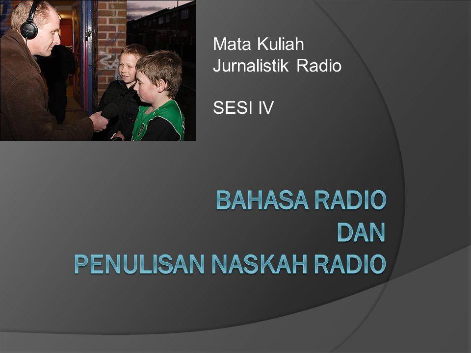 Mata Kuliah Jurnalistik Radio SESI IV
