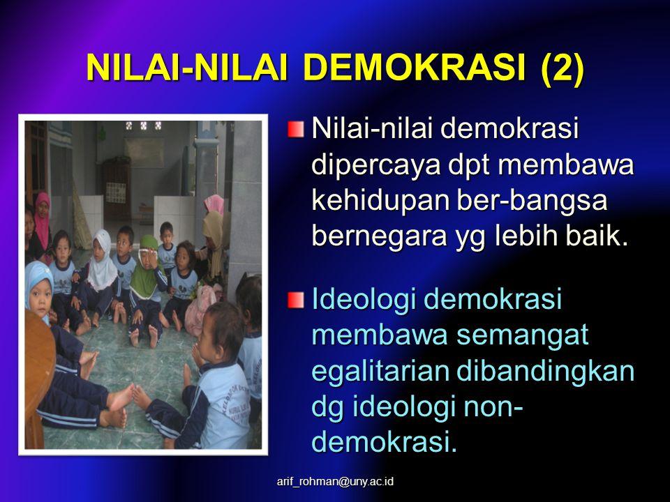 NILAI-NILAI DEMOKRASI (1) Nilai-nilai demokrasi antara lain: kebebasan, kesamaan, kebersamaan, keadilan, pembatasan kekuasaan, & kepastian hukum. Nila