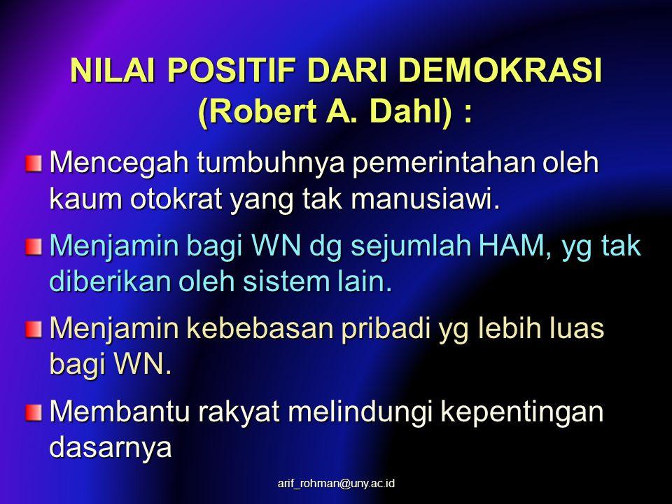 NILAI-NILAI DEMOKRASI (2) Nilai-nilai demokrasi dipercaya dpt membawa kehidupan ber-bangsa bernegara yg lebih baik. Ideologi demokrasi membawa semanga