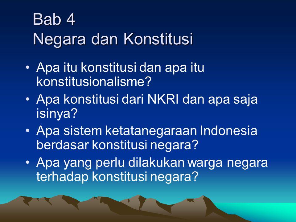 Bab 4 Negara dan Konstitusi Apa itu konstitusi dan apa itu konstitusionalisme.