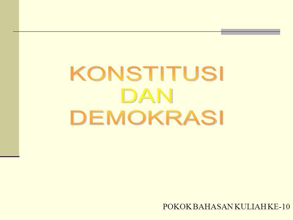 TUJUAN INSTRUKSIONAL KHUSUS Mahasiswa mampu menjelaskan dan memahami tentang : Konsep dasar konstitusi dan pentingnya konstitusi dalam suatu negara; Sejarah lahirnya konstitusi di Indonesia, serta perubahan konstitusi Konsep demokrasi, makna, hakekat, dan unsur penegak demokrasi Sejarah perkembangan demokrasi di Indonesia Pentingnya berperilaku demokratis, dan partisipasi dalam penegakan demokrasi