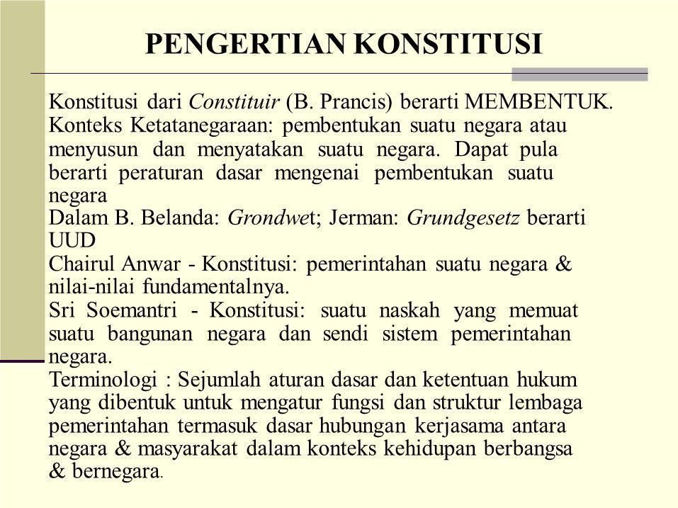UUD 1945 (18 Agustus 1945 – 27 Desember 1949) Konstitusi Republik Indonesia Serikat (27 Desember 1949 – 17 Agustus 1950) UUD Sementara RI 1950 (17 Agustus 1950 – 5 Juli 1959) UUD 1945 (5 Juli 1959 – 19 Oktober 1999) UUD 1945 dan PERUBAHAN I (19 Oktober 1999 – 18 Agustus 2000) UUD 1945 dan PERUBAHAN I dan PERUBAHAN II (18 Agustus 2000 – 9 Nopember 2001) UUD 1945 dan PERUBAHAN I, II, DAN III (9 Nopember 2001 – 10 Agustus 2002) UUD 1945 dan PERUBAHAN I, II, III, dan IV (sejak 10 Agustus 2002) PERKEMBANGAN KONSTITUSI NKRI