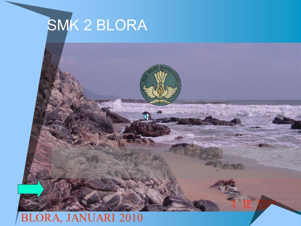 SMK 2 BLORA BLORA, JANUARI 2010