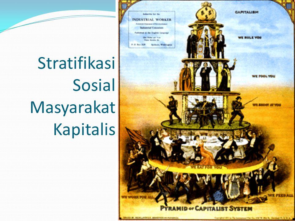 Stratifikasi Sosial Masyarakat Kapitalis