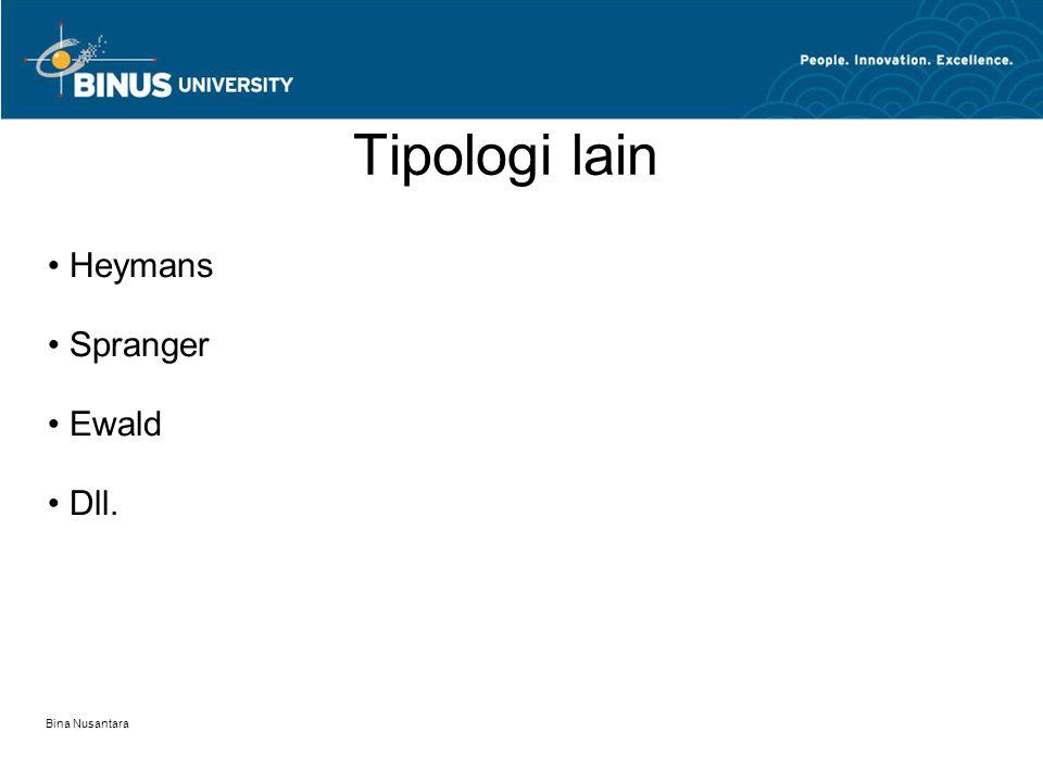 Bina Nusantara Tipologi lain Heymans Spranger Ewald Dll.