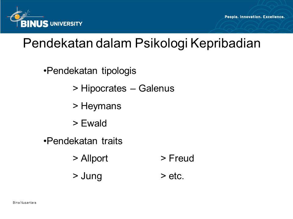 Bina Nusantara 2.Somatotonia > Sifat yang dicakup berhubungan dengan dominasi & anatomi struktur somatis.