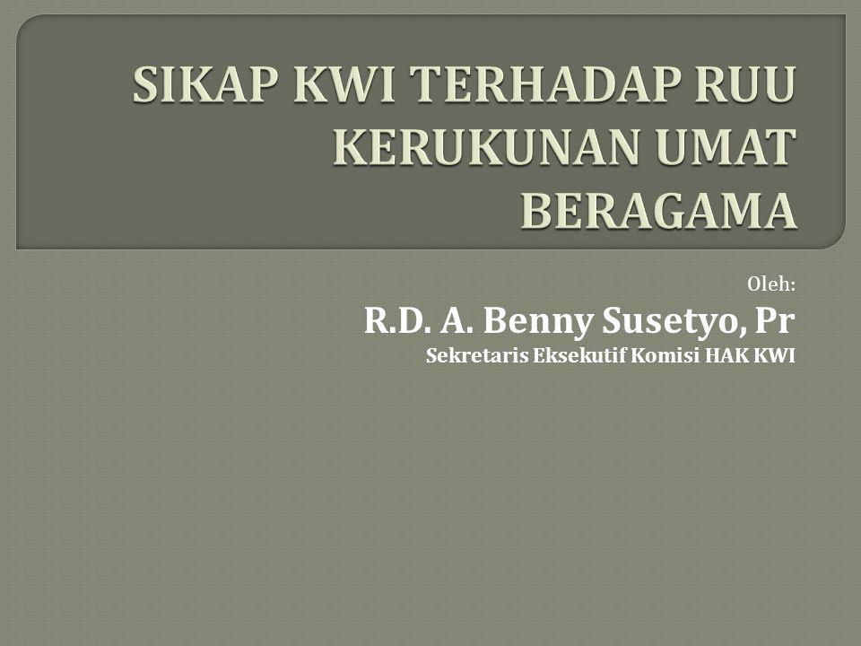 Oleh: R.D. A. Benny Susetyo, Pr Sekretaris Eksekutif Komisi HAK KWI