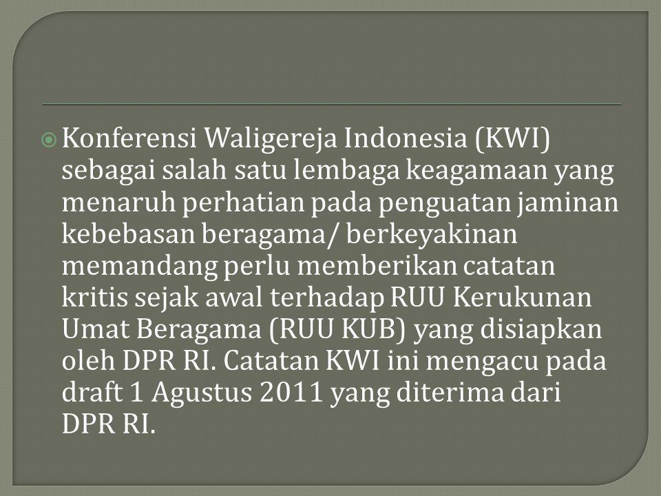  Konferensi Waligereja Indonesia (KWI) sebagai salah satu lembaga keagamaan yang menaruh perhatian pada penguatan jaminan kebebasan beragama/ berkeya