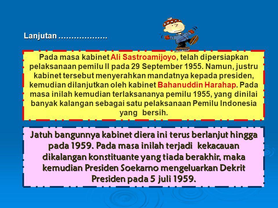 Pada masa kabinet Ali Sastroamijoyo, telah dipersiapkan pelaksanaan pemilu II pada 29 September 1955. Namun, justru kabinet tersebut menyerahkan manda
