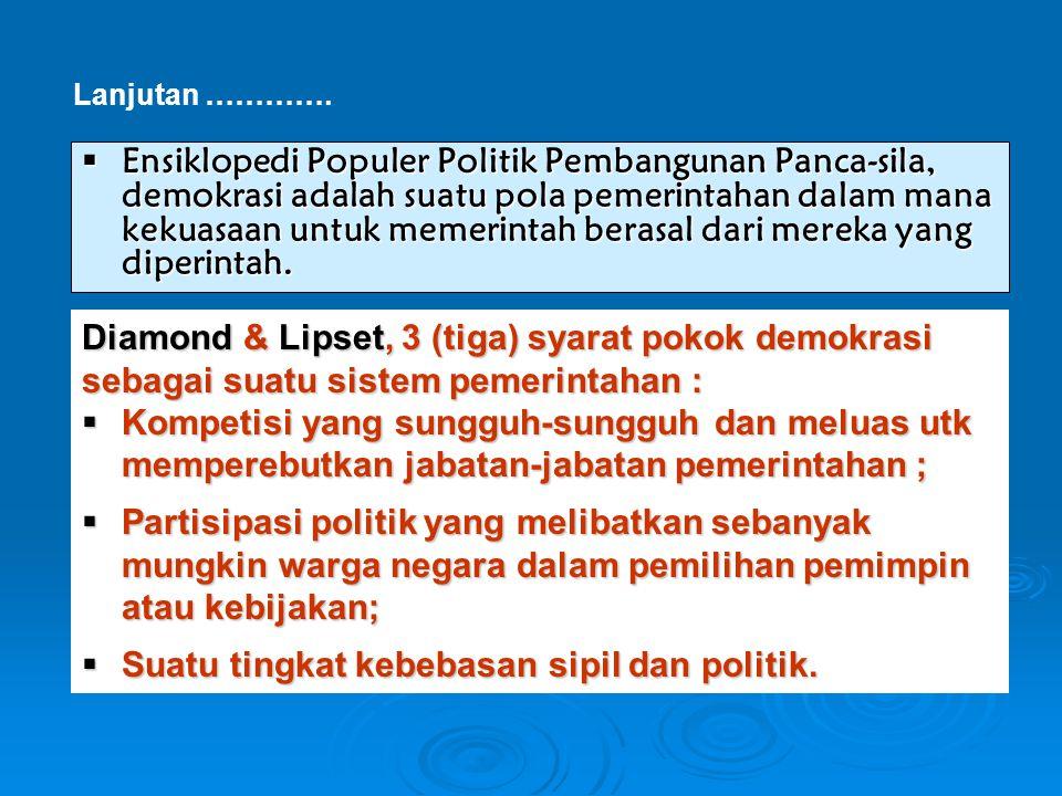  Ensiklopedi Populer Politik Pembangunan Panca-sila, demokrasi adalah suatu pola pemerintahan dalam mana kekuasaan untuk memerintah berasal dari mere