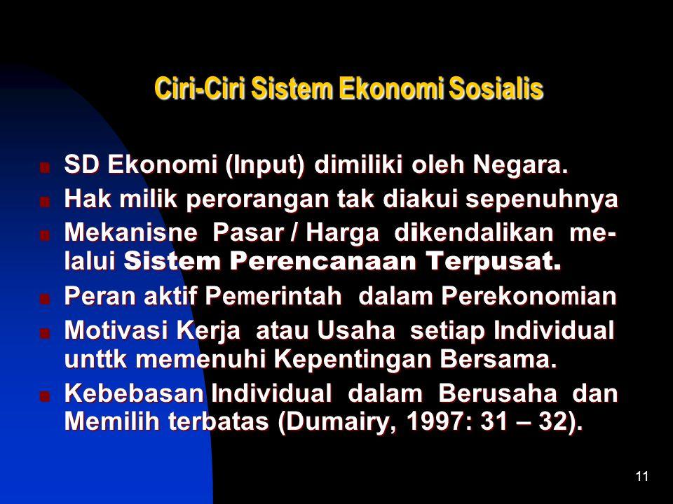 10 Arti Sistem Ekonomi Sosialis Suatu Sistem Ekonomi dimana peran pemerintah sa- ngat dominan dan berpengaruh dalam mengen- dalikan perekonomian, peme