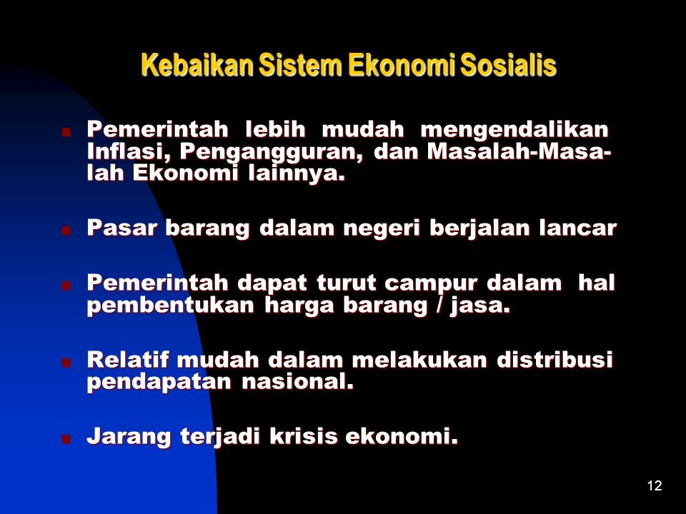 11 Ciri-Ciri Sistem Ekonomi Sosialis Ciri-Ciri Sistem Ekonomi Sosialis SD Ekonomi (Input) dimiliki oleh Negara. SD Ekonomi (Input) dimiliki oleh Negar