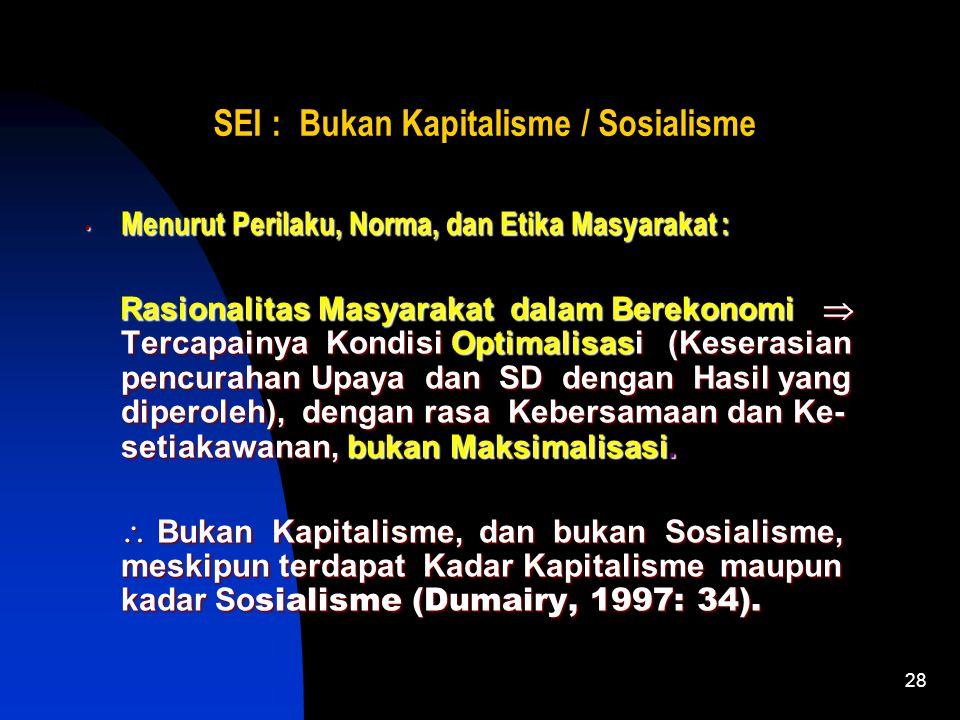 27 SEI : Bukan Kapitalisme / Sosialisme Menurut Pengendalian Ekonomi Nasional : Tidak sepenuhnya menyandarkan Perekonomian pa- da Mekanisme Pasar, tet