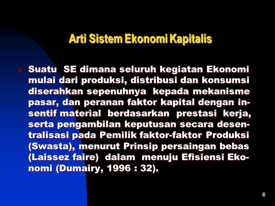 5 Fungsi & Tujuan Sistem Ekonomi Tujuan Sistem Ekonomi : Economic Growth, Economic Stability, Economic Freedom, Efficiency, Equaty and Equality, Emplo