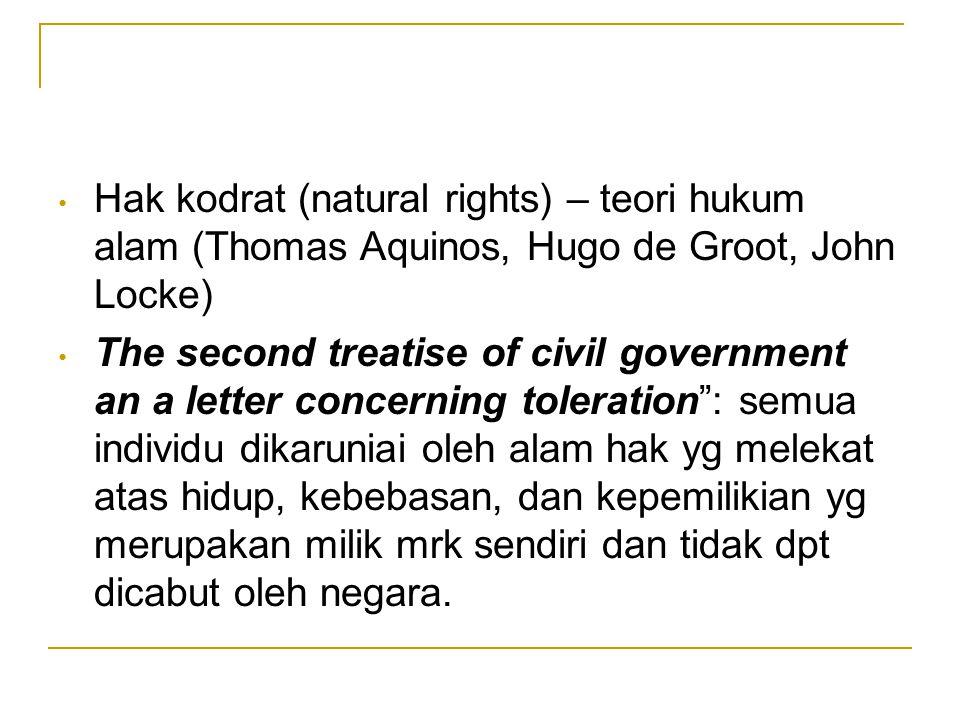Hak kodrat (natural rights) – teori hukum alam (Thomas Aquinos, Hugo de Groot, John Locke) The second treatise of civil government an a letter concern