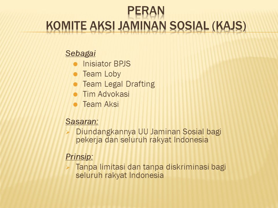 DASAR HUKUM SJSN Hak konstitusional setiap orangWujud tanggung jawab negara + Mewujudkan pekerja dan masyarakat Indonesia yang mandiri, maju, adil dan makmur