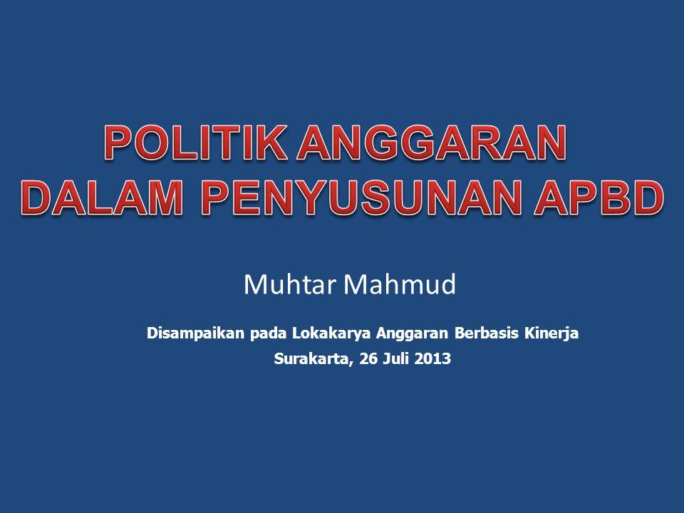 Muhtar Mahmud Disampaikan pada Lokakarya Anggaran Berbasis Kinerja Surakarta, 26 Juli 2013
